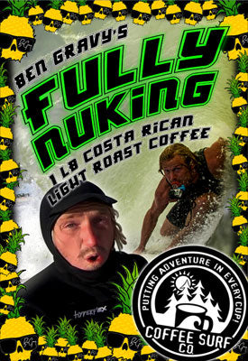Ben Gravy and Coffee Surf Co Fully Nuking Costa Rican Coffee