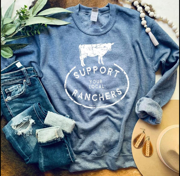 Support Your Local Ranchers Sweatshirt - Forever Western Boutique