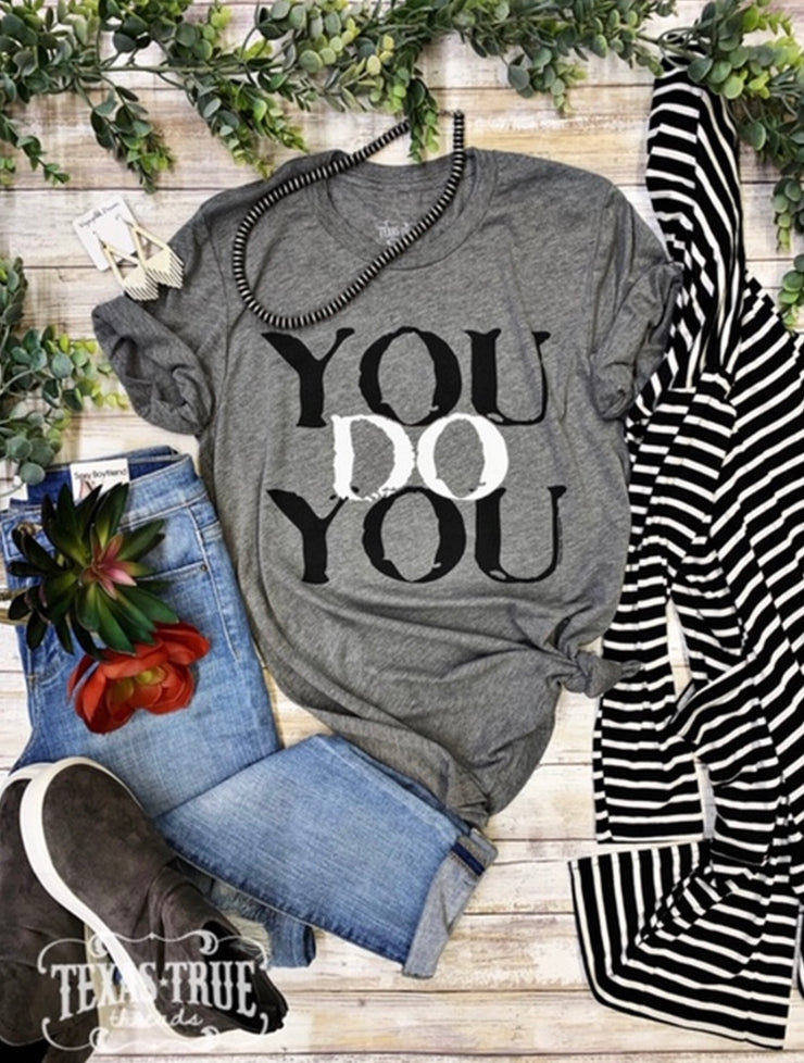 You Do You V NECK Tee - Forever Western Boutique