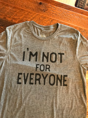 I'm not for Everyone Tee—CREW - Forever Western Boutique