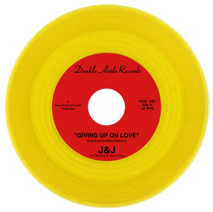 J & J - GIVING UP ON LOVE Vinyl 7""