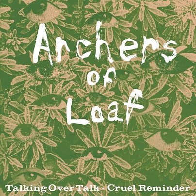 ARCHERS OF LOAF - TALKING OVER TALK / CRUEL REMINDER Vinyl 7