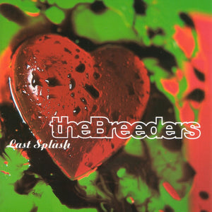 THE BREEDERS - LAST SPLASH Vinyl LP