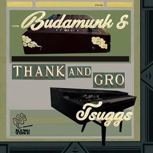 BUDAMUNK & TSUGGS - THANK AND GROW Vinyl LP