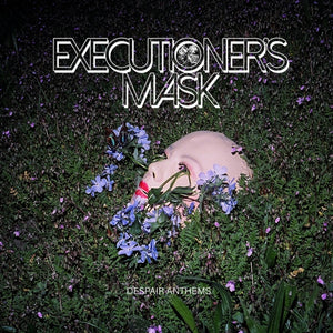 EXECUTIONER'S MASK - DESPAIR ANTHEMS Vinyl LP