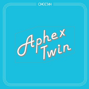 APHEX TWIN - CHEETAH Vinyl 12