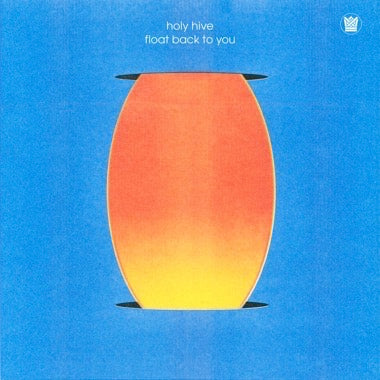 HOLY HIVE - FLOAT BACK TO YOU Viny LP (Blue)