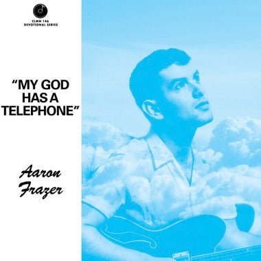 AARON FRAZER - MY GOD HAS A TELEPHONE (Blue Vinyl) 7