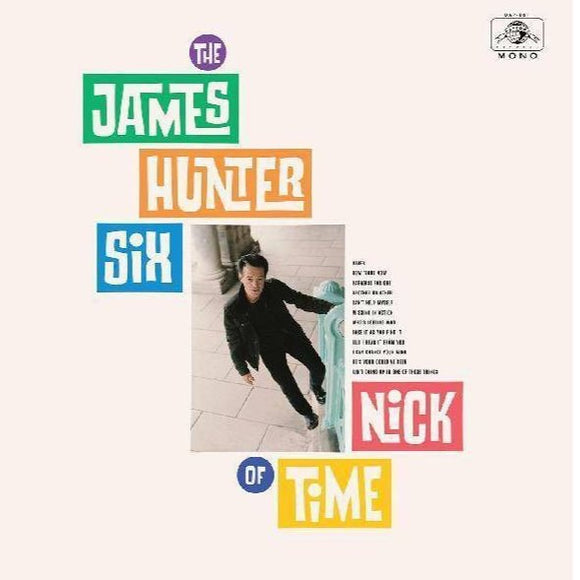 THE JAMES HUNTER SIX - NICK OF TIME (INDIE EXCLUSIVE) LP