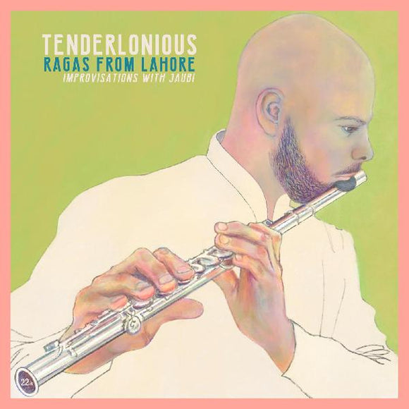 TENDERLONIOUS - RAGAS FROM LAHORE Vinyl LP