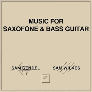 GENDEL, SAM & SAM WILKES - MUSIC FOR SAXOFONE & BASS GUITAR Vinyl LP
