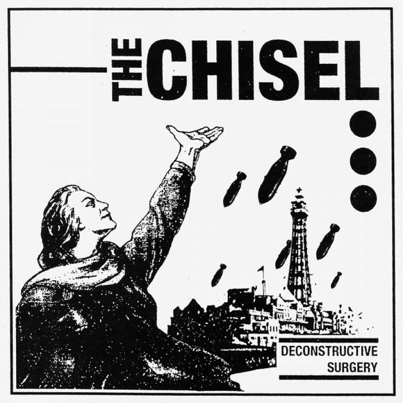 THE CHISEL - DECONSTRUCTIVE SURGERY Vinyl 7