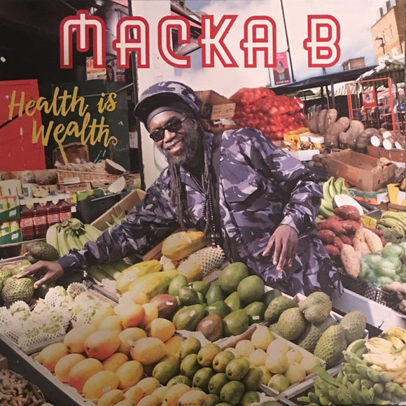 MACKA B - HEALTH IS WEALTH LP