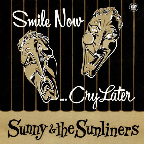 SUNNY & THE SUNLINERS - SMILE NOW CRY LATER LP