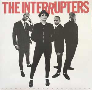 INTERUPTERS - FIGHT THE GOOD FIGHT LP