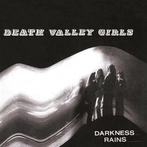 DEATH VALLEY GIRLS - DARKNESS RAINS LP