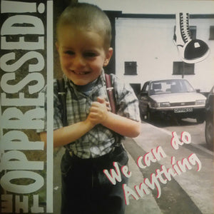 OPPRESSED, THE - WE CAN DO ANYTHING Vinyl LP