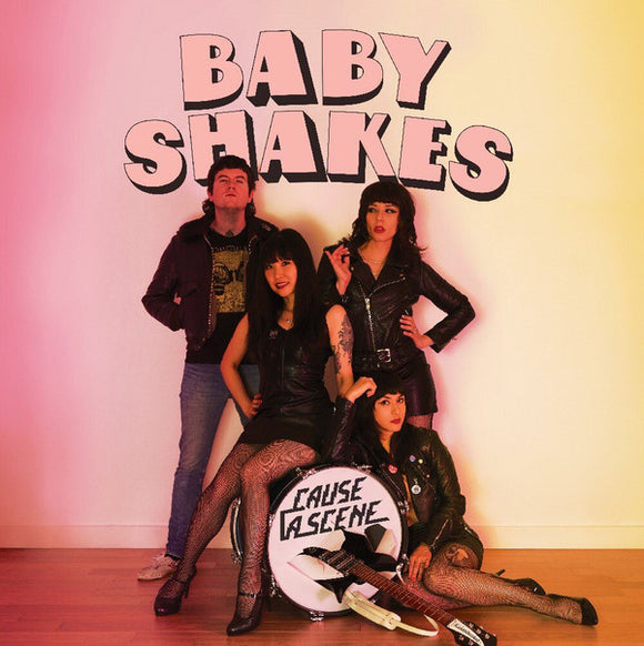 BABY SHAKES - CAUSE A SCENE LP