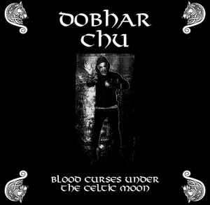 DOBHAR CHU - BLOOD CURSES UNDER THE CELTIC MOON Vinyl LP