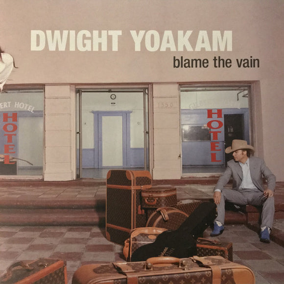 DWIGHT YOAKAM - BLAME THE VAIN Vinyl LP