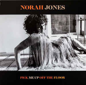 NORAH JONES - PICK ME UP OFF THE FLOOR Vinyl LP (Indie Exclusive)