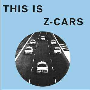Z CARS - THIS IS Z CARS Vinyl 7