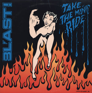 BL'AST - TAKE THE MANIC RIDE LP