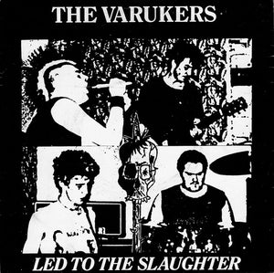 VARUKERS - LED TO THE SLAUGHTER 7""