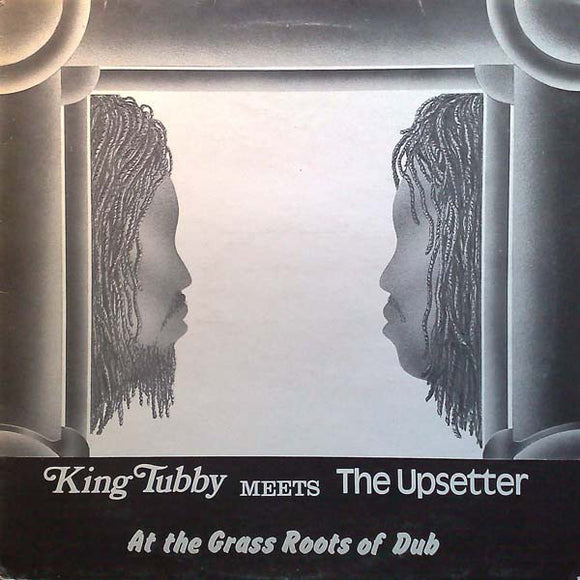 KING TUBBY MEETS THE UPSETTER - AT THE GRASS ROOTS LP