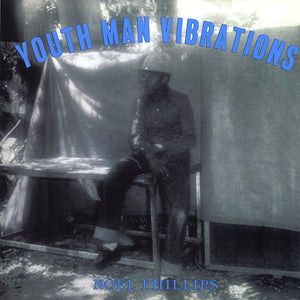 NOEL PHILLIPS - YOUTH MAN VIBRATION LP