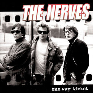 THE NERVES - ONE WAY TICKET LP