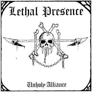 LETHAL PRESENCE - UNHOLY ALLIANCE LP
