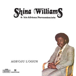 SHINA WILLIAMS & HIS AFRICAN PECUSSIONISTS - AGB'OJU L'OGUN Vinyl 12""