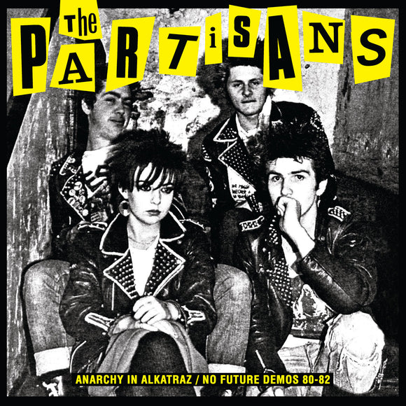 PARTISANS, THE - ANARCY IN ALKATRAZ / NO FUTURE DEMOS 80-82 Vinyl LP