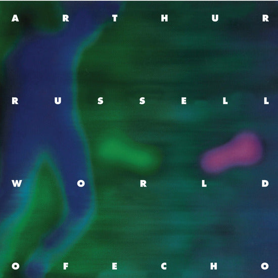 ARTHUR RUSSELL - WORLD OF ECHO 2xLP