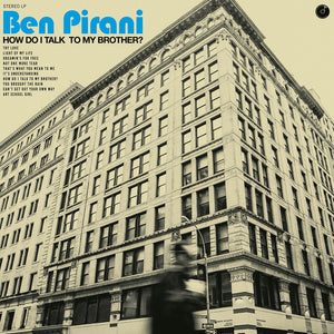 BEN PIRANI - HOW DO I TALK TO MY BROTHER? LP