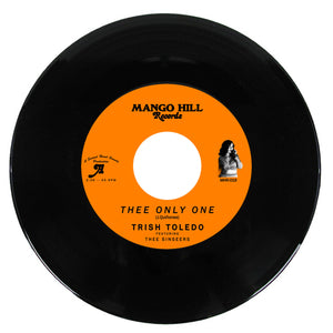 TRISH TOLEDO ft. THEE SINSEERS - THEE ONLY ONE Vinyl 7""