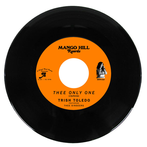 TRISH TOLEDO ft. THEE SINSEERS - THEE ONLY ONE Vinyl 7