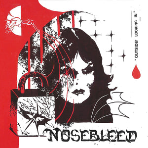 NOSEBLEED - OUTSIDE LOOKING IN 7""