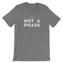 Load image into Gallery viewer, It's Not A Phase Tee