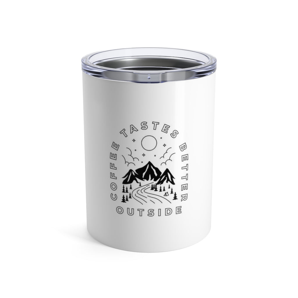 Coffee Tastes Better Outside 10oz Tumbler - Camp Coffee Co.