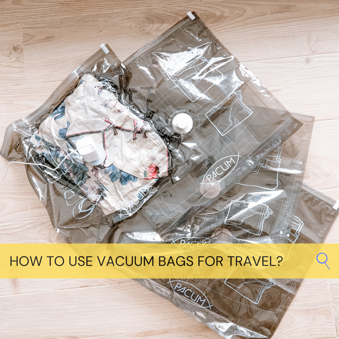 HOW TO USE VACUUM BAG FOR TRAVEL