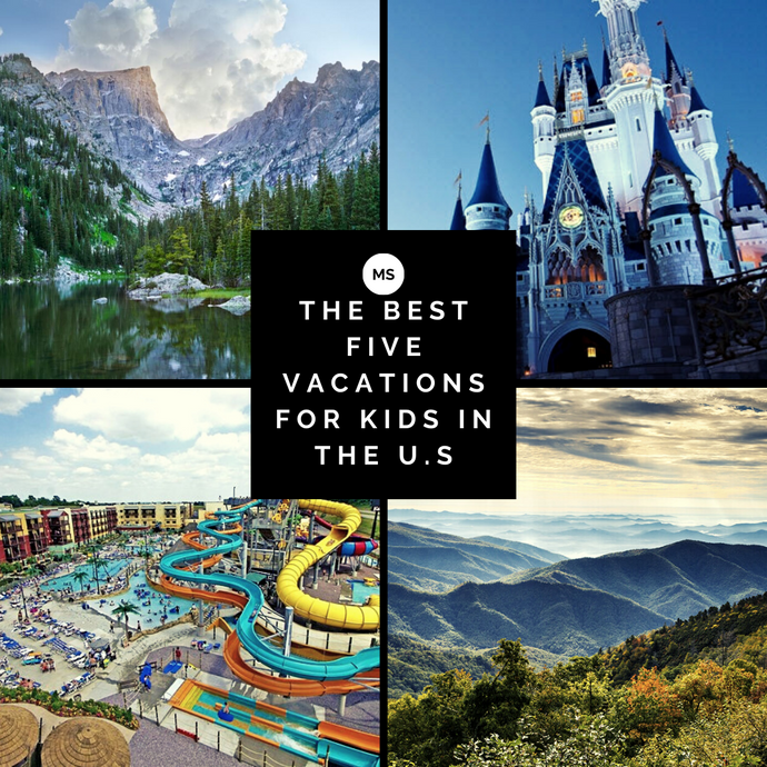 THE BEST TEN VACATIONS FOR KIDS IN THE U.S