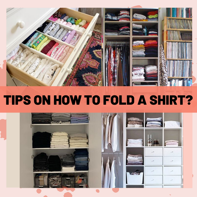 How to Fold Shirts In 5 Different Ways