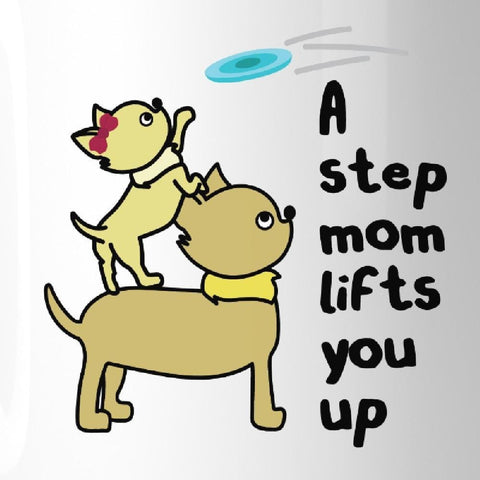 Image of A Step Mom Lifts You Up 11 oz Ceramic Mug Cute Gift For Stepmothers - Apparel & Accessories