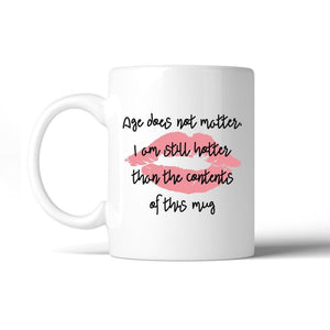 Age Does Not Matter Pink Lips White Mug - Apparel & Accessories