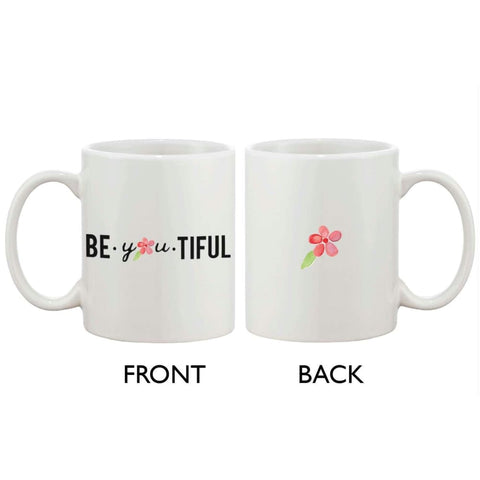 Be You Tiful Floral Design - Simple 11oz Ceramic Coffee Mug Cup Gift - Apparel & Accessories