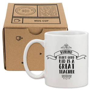 Behind Every Good Kid Is A Great Teacher Mug Teacher's Day Gifts