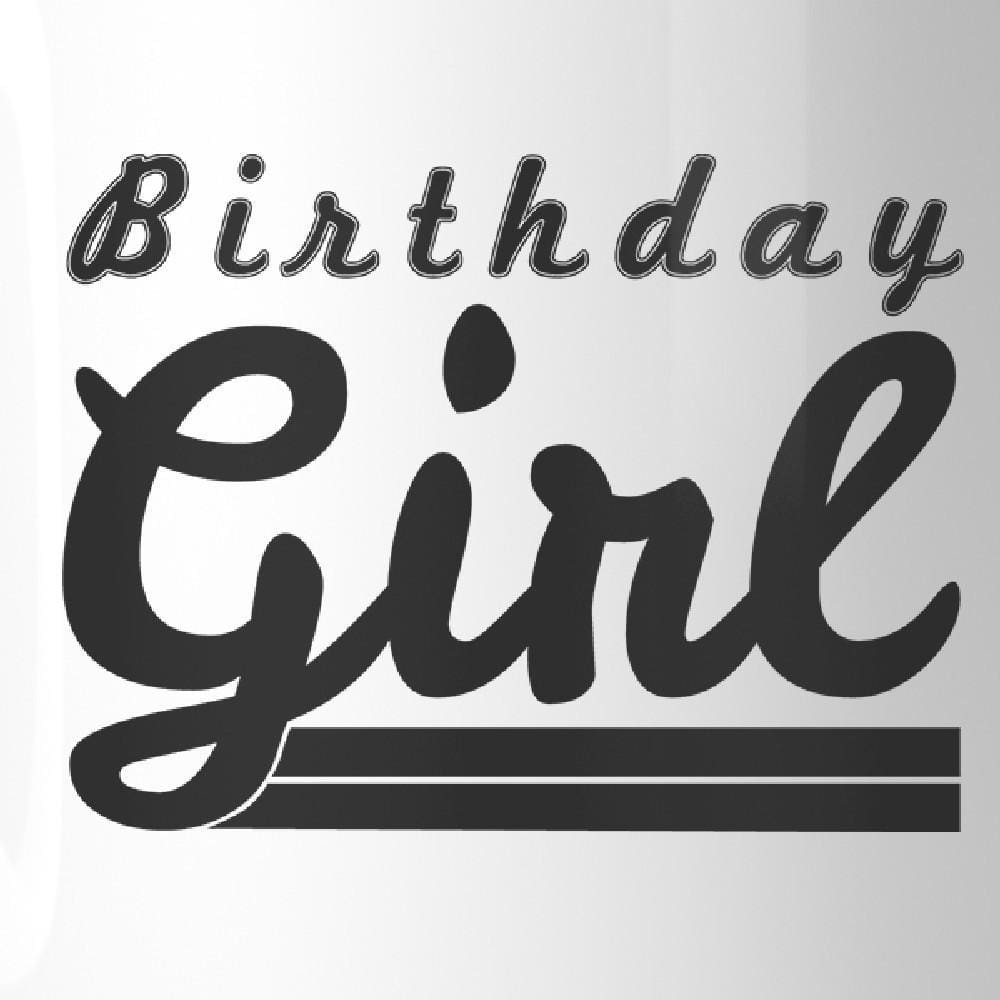Birthday Girl White Mug - Apparel & Accessories
