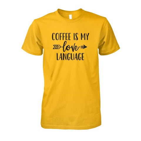 Image of Coffee Is My Love Language Tee - Gold / S / Unisex Cotton Tee - Short Sleeves
